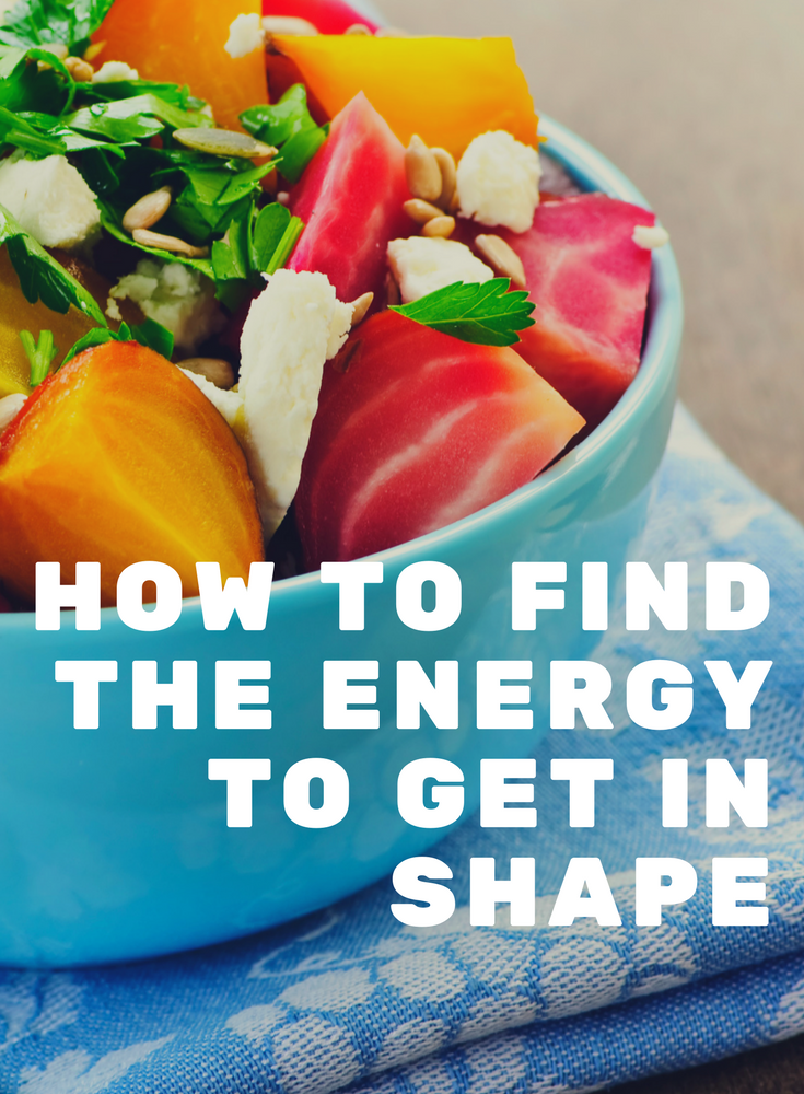 How To Find the Energy To Get In Shape